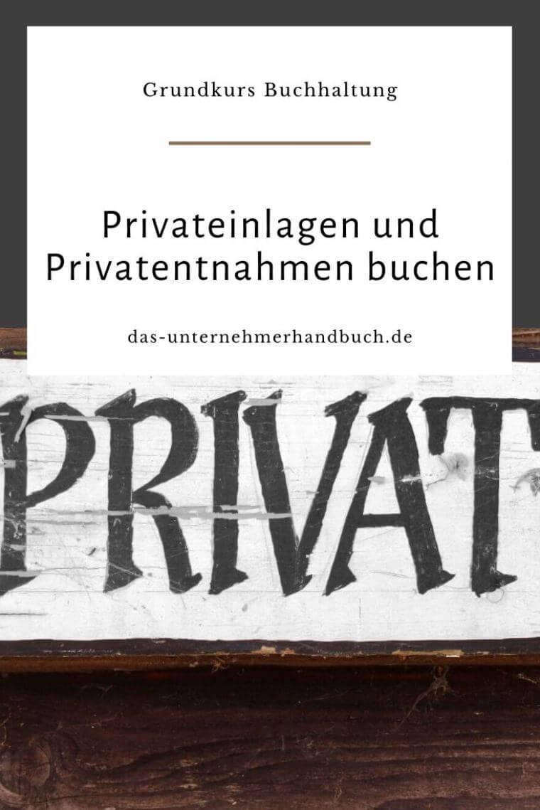 Buchhaltung: Privateinlagen und Privatentnahmen