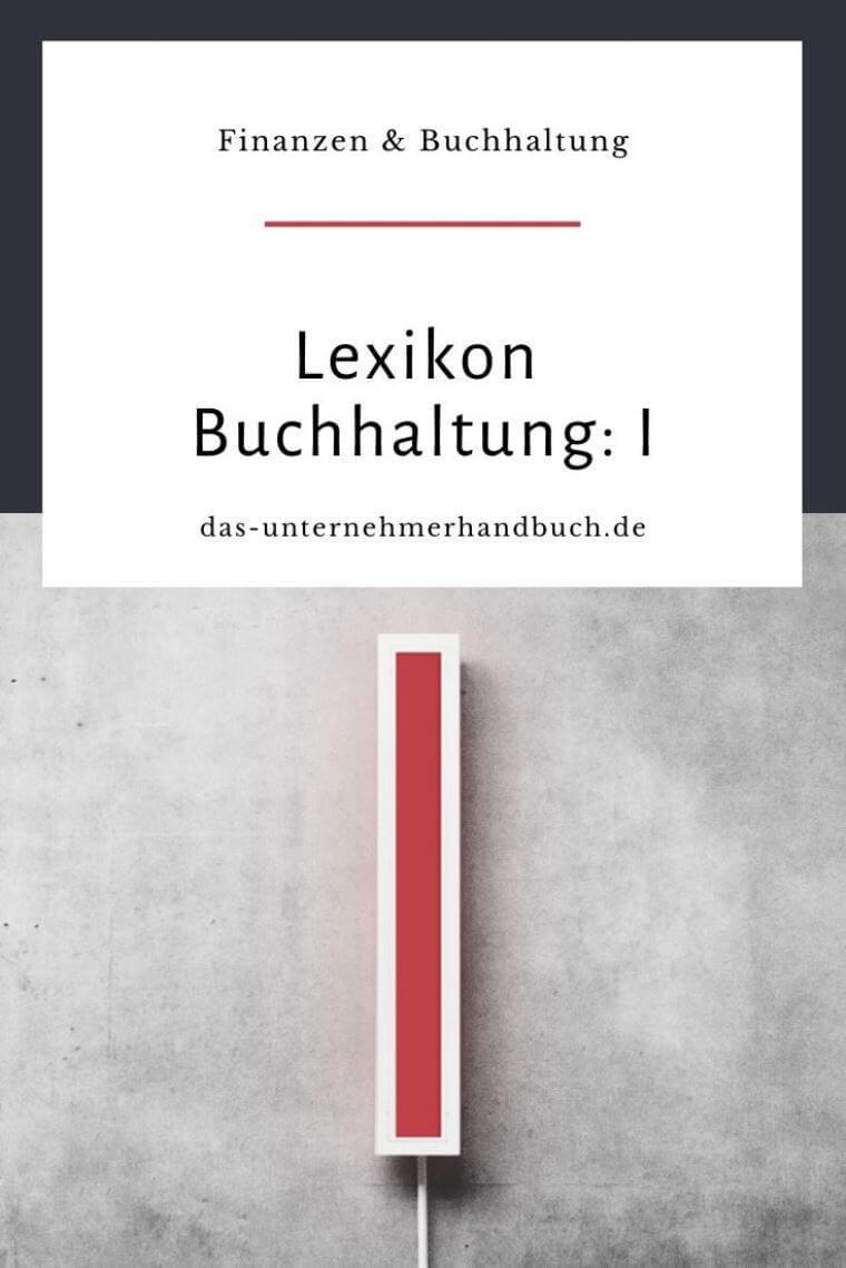 Lexikon Buchhaltung: I