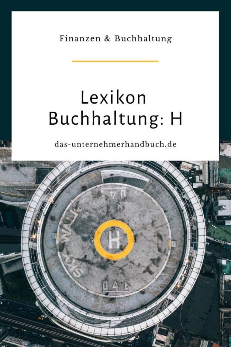 Lexikon Buchhaltung: H