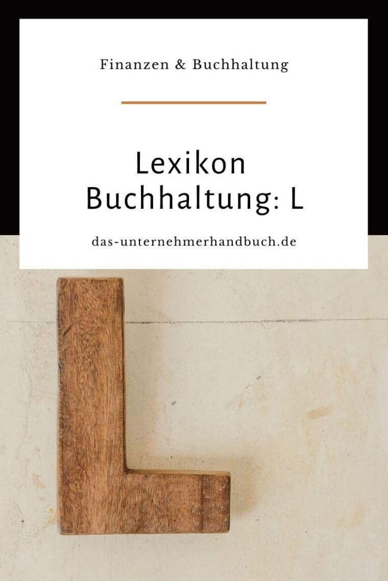 Lexikon Buchhaltung: L