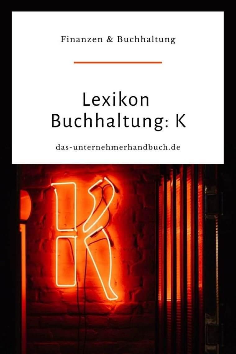 Lexikon Buchhaltung: K
