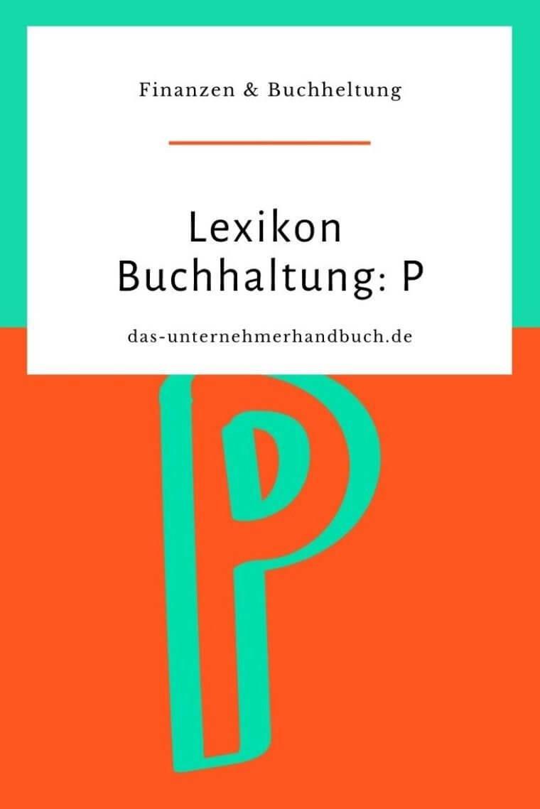 Lexikon Buchhaltung: P