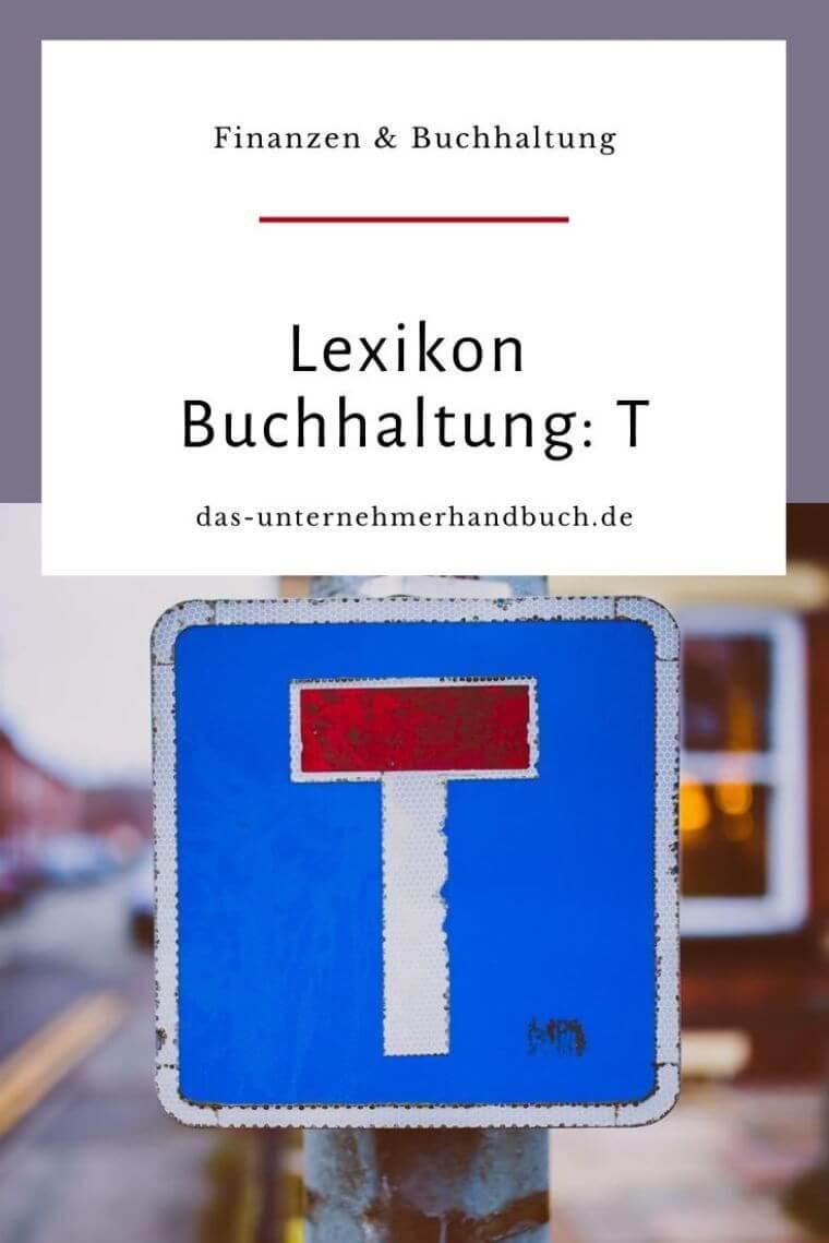 Lexikon Buchhaltung: T