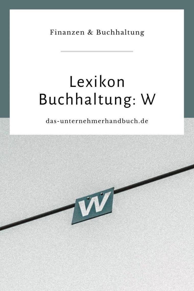 Lexikon Buchhaltung: W